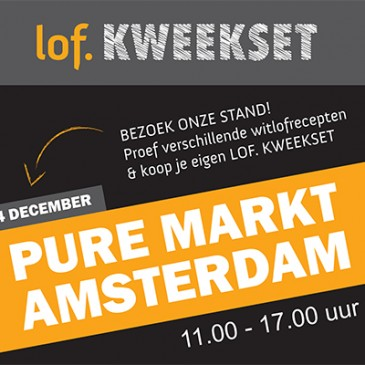 LOF. KWEEKSET op 'Pure Markt' in Amsterdam